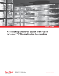 Accelerating Enterprise Search with Fusion ioMemory PCIe Application Accelerators